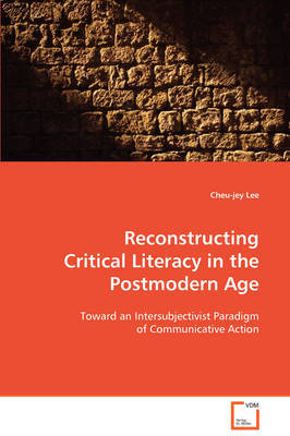 Reconstructing Critical Literacy in the Postmodern Age by Cheu-jey Lee image