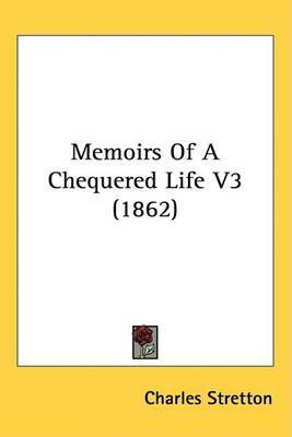 Memoirs Of A Chequered Life V3 (1862) by Charles Stretton image