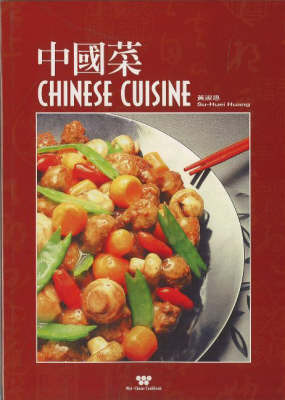 Chinese Cuisine by Huang Su- Huei