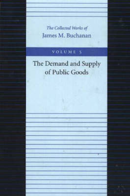 The Demand and Supply of Public Goods by James M Buchanan