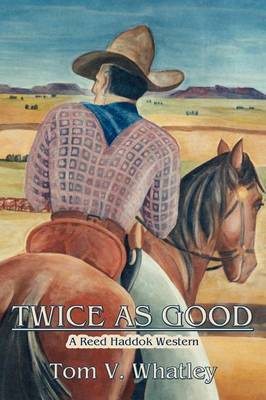 Twice as Good by Tom V. Whatley