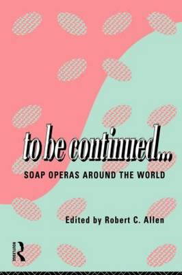 To Be Continued... by Robert C Allen