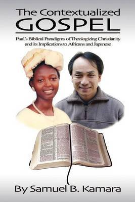 The Contextualized Gospel by Samuel B. Kamara
