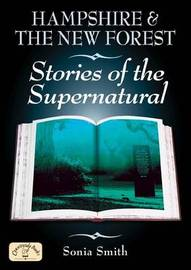 Hampshire and the New Forest Stories of the Supernatural by Sonia Smith image