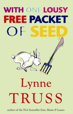 With One Lousy Free Packet of Seed by Lynne Truss image