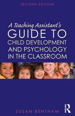 A Teaching Assistant's Guide to Child Development and Psychology in the Classroom by Susan Bentham image