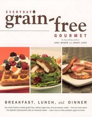 Everyday Grain-Free Gourmet by Jodi Bager image