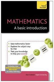 Mathematics: A Basic Introduction: Teach Yourself by Alan Graham