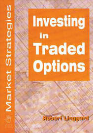 Investing in Traded Options by Robert Linggard image