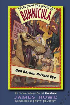 Bud Barkin, Private Eye by James Howe
