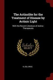 The Actinolite for the Treatment of Disease by Actinic Light by Kliegl Bros image