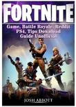 Fortnite: Unofficial Guide by Josh Abbott