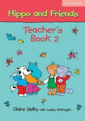 Hippo and Friends 2 Teacher's Book by Claire Selby