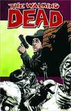 The Walking Dead, Volume 12: Life Among Them (Comic) by Robert Kirkman