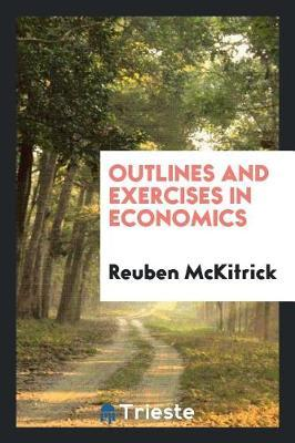 Outlines and Exercises in Economics by Reuben McKitrick image