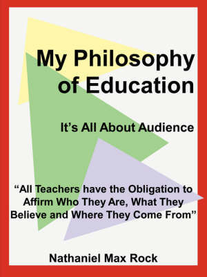 My Philosophy of Education by Nathaniel Max Rock image