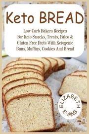 Keto Bread by Elizabeth Evans