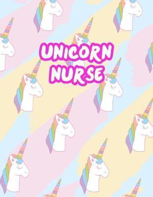 Unicorn Nurse by Kamora Goodman