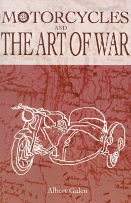 Motorcycles and the Art of War by Albert Galen image