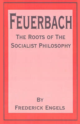 Feuerbach: The Roots of the Socialist Philosophy by Friedrich Engels image