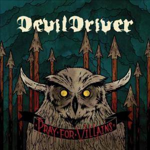 Pray for Villains - Special Edition (CD/DVD) by DevilDriver image