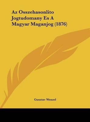 AZ Osszehasonlito Jogtudomany Es a Magyar Maganjog (1876) by Gusztav Wenzel image