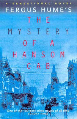 The Mystery of a Hansom CAB by Fergus W. Hume