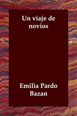 UN Viaje De Novios by Emilia Pardo Bazan