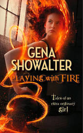 Playing With Fire by Gena Showalter