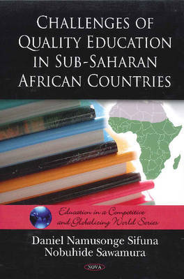 Challenges of Quality Education in Sub-Saharan African Countries by Daniel Namusonge Sifuna