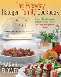 Everyday Halogen Family Cookbook by Sarah Flower