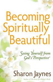 Becoming Spiritually Beautiful by Sharon Jaynes image