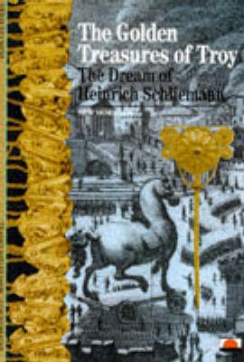 Golden Treasures of Troy: Dream of Heinrich Schliemann by Herve Duchene