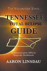 Tennessee Total Eclipse Guide by Aaron Linsdau