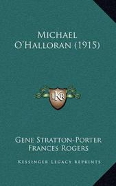 Michael O'Halloran (1915) by Gene Stratton Porter