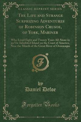 The Life and Strange Surprizing Adventures of Robinson Crusoe, of York, Mariner by Daniel Defoe image