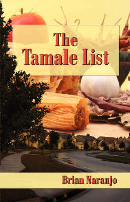 The Tamale List by Brian Naranjo