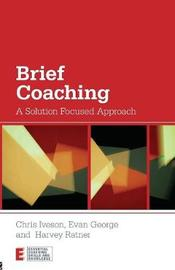 Brief Coaching by Chris Iveson