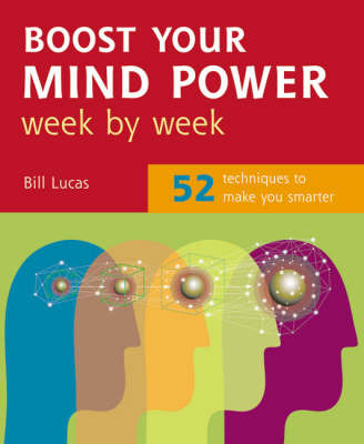 Boost Your Mind Power Week By Week: 52 Techniques To Make You Smarter by Bill Lucas image