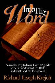 Into Thy Word by Richard , Joseph Krejcir image