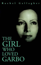 The Girl Who Loved Garbo by Rachel Gallagher image