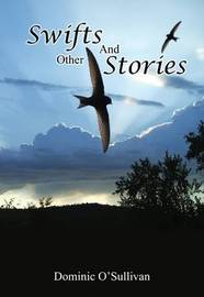 Swifts and Other Stories by Dominic O'Sullivan image
