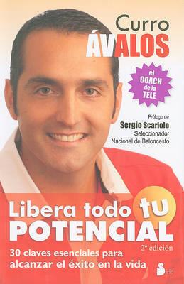 Libera Todo Tu Potencial by Curro Avalos