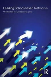Leading School-based Networks by Mark Hadfield