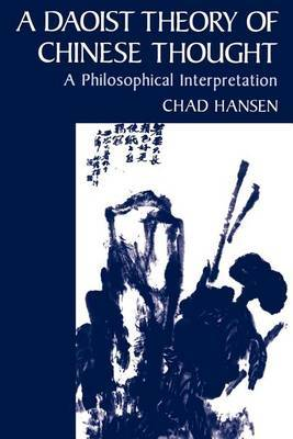 A Daoist Theory of Chinese Thought by Chad Hansen image
