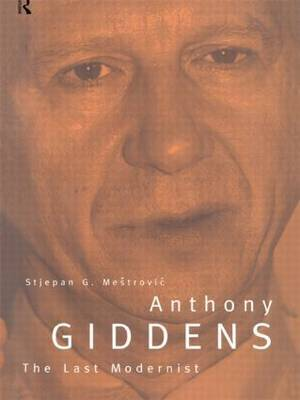 Anthony Giddens by Stjepan G. Mestrovi'c image