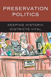 Preservation Politics by Bill Schmickle