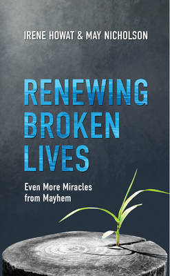 Renewing Broken Lives by Irene Howat image