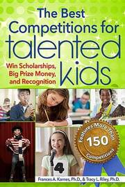 The Best Competitions for Talented Kids by Frances Karnes