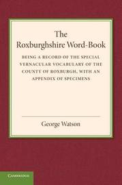 The Roxburghshire Word-Book by George Watson